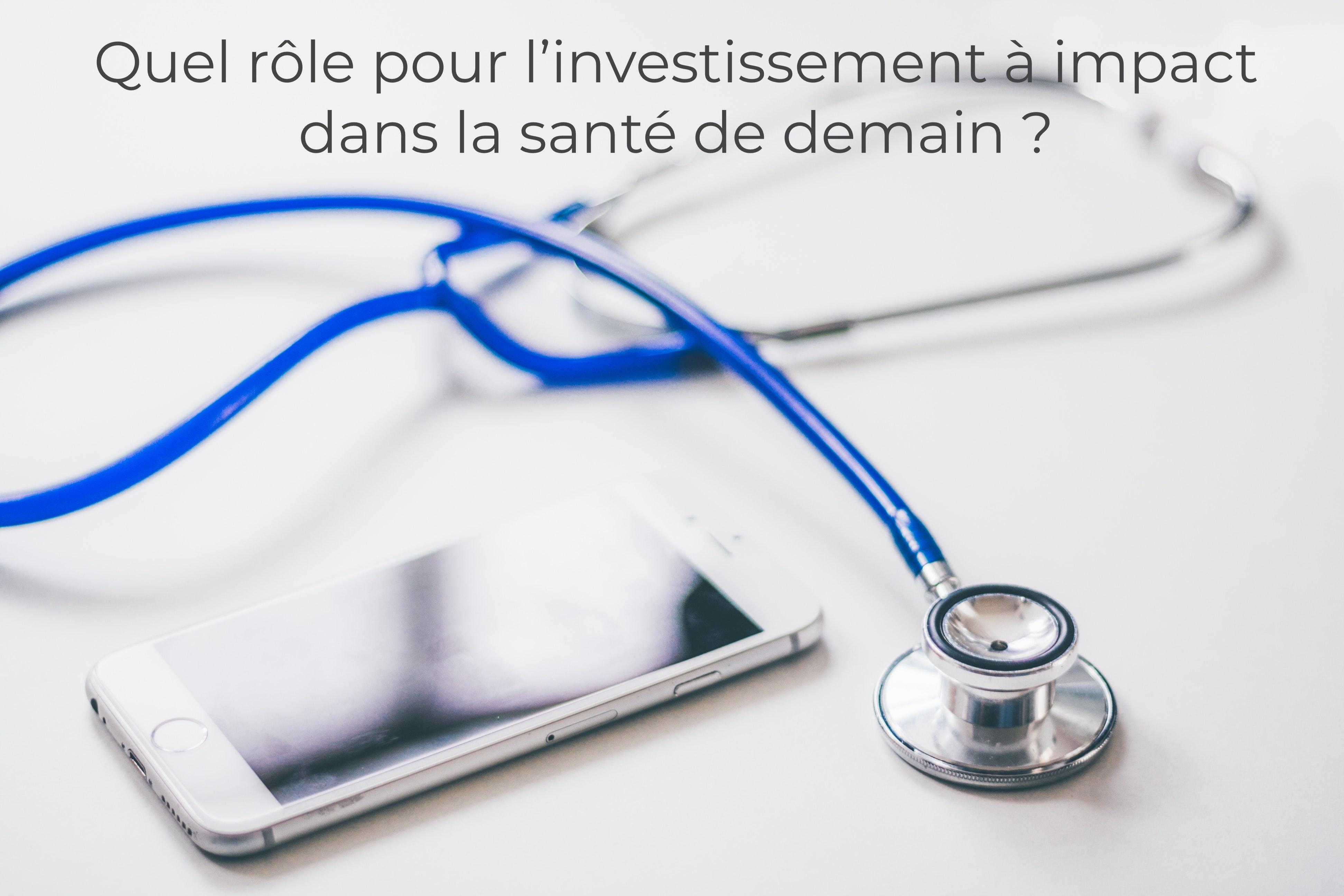 L'edito d'Investir&+: le rôle des investisseurs à impact dans la santé